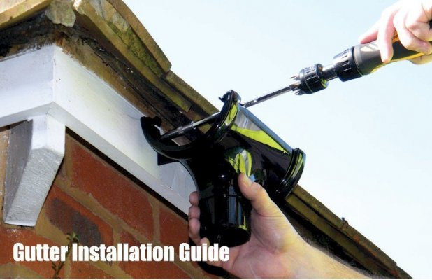 Gutter Installation Guide
